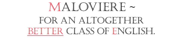 Maloviere - For an altogether Better Class of English